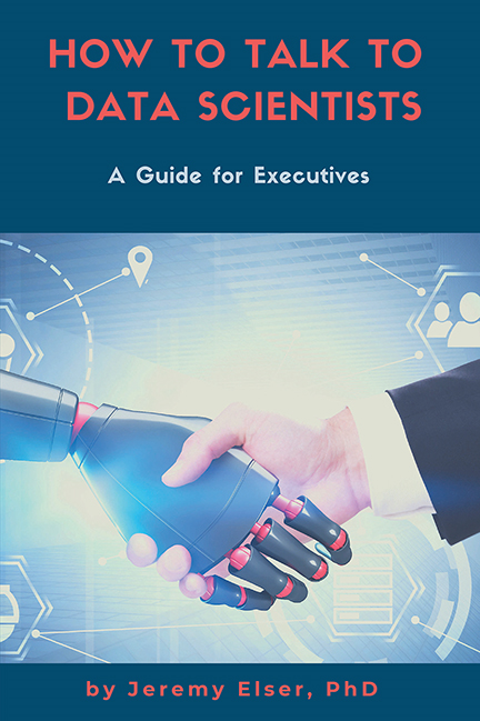 How to Talk to Data Scientists: A Guide for Executives
