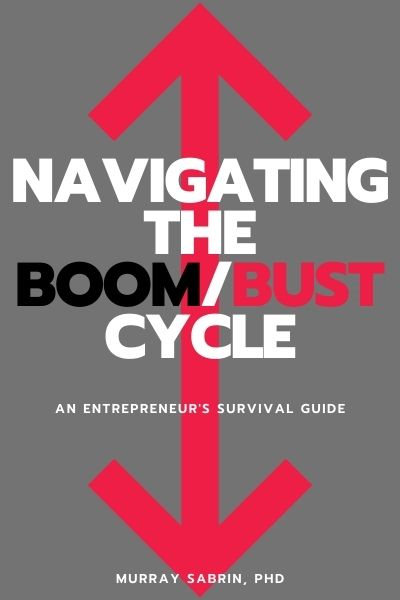 Navigating the Boom/Bust Cycle: An Entrepreneur's Survival Guide
