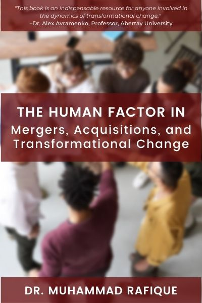 The Human Factor in Mergers, Acquisitions, and Transformational Change