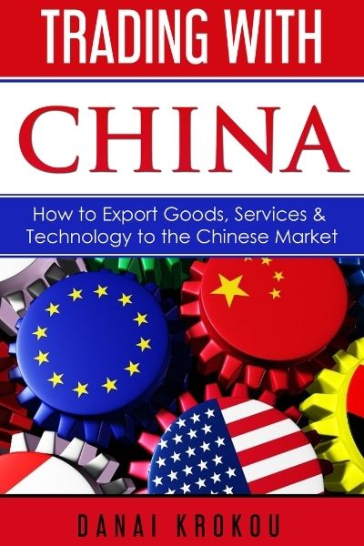 Trading With China: How to Export Goods, Services, & Technology to the Chinese Market