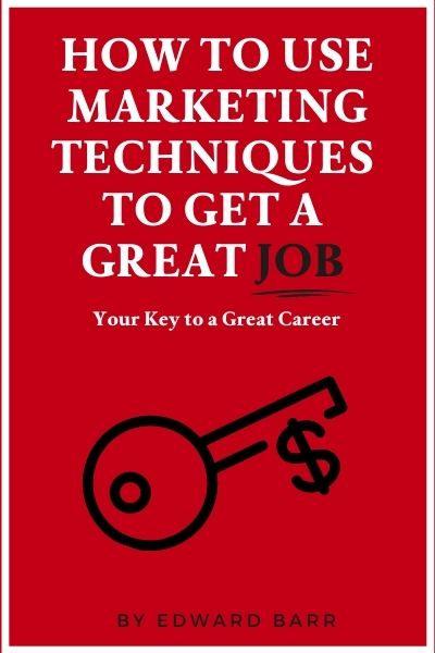 How to Use Marketing Techniques to Get a Great Job