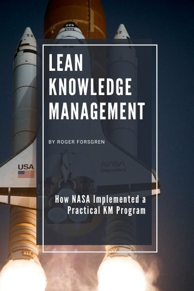 Lean Knowledge Management: How NASA Implemented a Practical KM Program