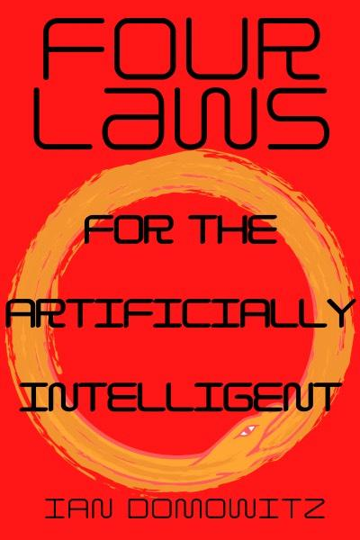 Four Laws for the Artificially Intelligent