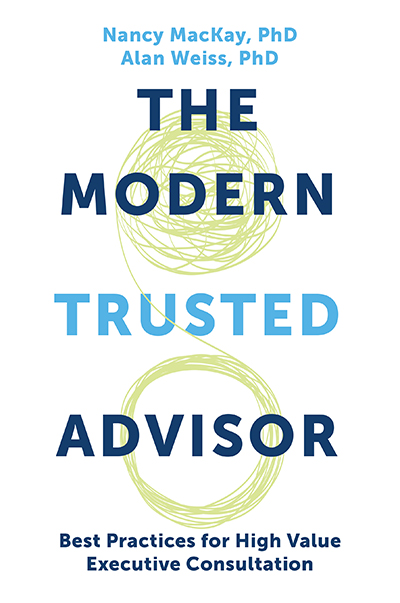 The Modern Trusted Advisor: Best Practices for High Value Executive Consultation